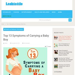 Top 13 Symptoms of Carrying a Baby Boy - Leaktattle.com