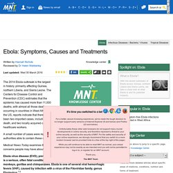 Ebola: Symptoms, Causes and Treatments