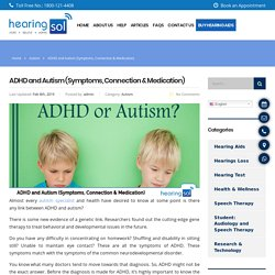ADHD and Autism (Symptoms, Connection & Medication)