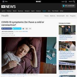 COVID-19 symptoms: Do I have a cold or coronavirus? - Health - ABC News