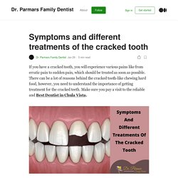 Symptoms and different treatments of the cracked tooth