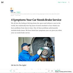 The Best Way To Find 4 Symptoms Your Car Needs Brake Service