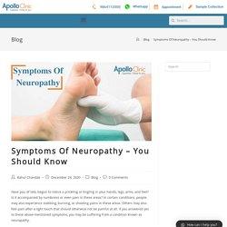 Symptoms Of Neuropathy – You Should Know