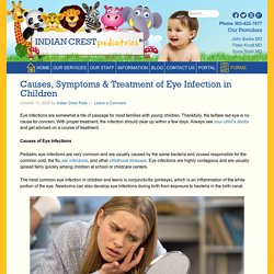 Causes, Symptoms & Treatment of Eye Infection in Kids - Indian Crest Peds