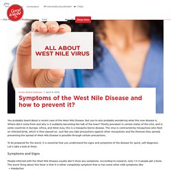 Symptoms of the West Nile Disease and how to prevent it?