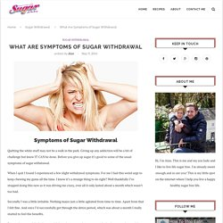 What Are Symptoms of Sugar Withdrawal - How To Stop Eating Sugar