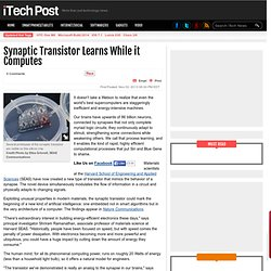 Synaptic Transistor Learns While it Computes - Gadgets & Robots