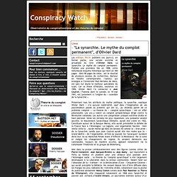 """La synarchie. Le mythe du complot permanent"" d'Olivier Dard - Conspiracywatch.info (2012)"