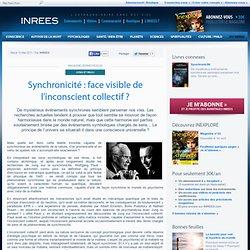 Synchronicité : face visible de l'inconscient collectif ?