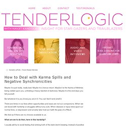 How to Deal with Karma Spills and Negative Synchronicities - Tenderlogic