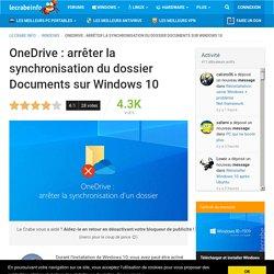 OneDrive : arrêter la synchronisation du dossier Documents sur Windows 10