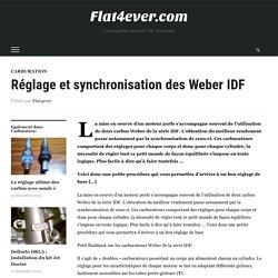 Réglage et synchronisation des Weber IDF - Flat4ever.com