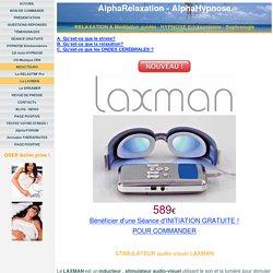 Le LAXMAN stimulateur Audio-visuel synchronisation d'ondes cérébrales avec les CD Audiocaments d'Auto-hypnose Métarelaxation ou Méta-relaxation