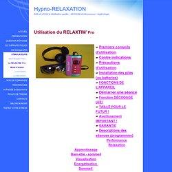 Mode d'emploi du RELAXTIM' Pro inducteur mental RELAXTIM' synchronisation d'ondes cérébrales avec les CD Audiocament d'Auto-hypnose Métarelaxation ou Méta-relaxation