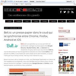 Belt.io: un presse-papier dans le coud qui se synchronise entre Chrome, Firefox, Android et iOS