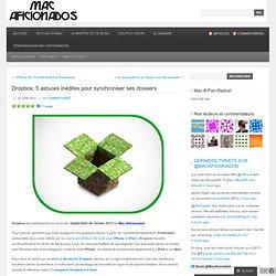 Dropbox: 5 astuces inédites pour synchroniser ses dossiers