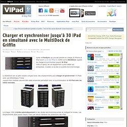 Charger et synchroniser jusqu'à 30 iPad en simultané avec le MultiDock de Griffin