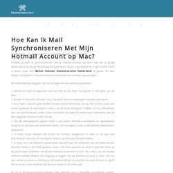Hoe Kan Ik Mail Synchroniseren Met Mijn Hotmail Account op Mac?