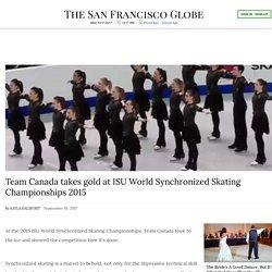 Team Canada takes gold at ISU World Synchronized Skating Championships 2015