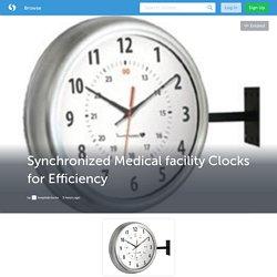 Synchronized Medical facility Clocks for Efficiency (with image) · hospitalclocks