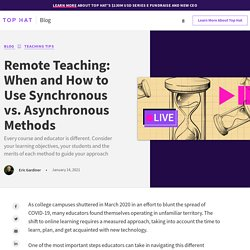 Remote Teaching: When and How to Use Synchronous vs. Asynchronous Methods