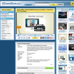 Printer Offline 1-844-324-2808 Printer Syncronisation PowerPoint presentation