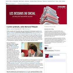 L'unité syndicale, selon Bernard Thibault - Les dessous du social