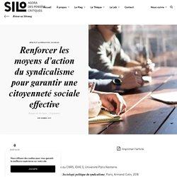 Renforcer les moyens d'action du syndicalisme pour garantir une citoyenneté sociale effective ~ SILO