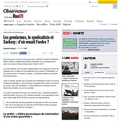 Les gendarmes, le syndicaliste et Sarkozy: d'où venait l'ordre?