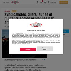 (2) Syndicalistes, gilets jaunes et militants écolos espionnés par Amazon en France