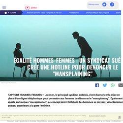 """Égalité hommes-femmes : un syndicat suédois crée une hotline pour dénoncer le """"mansplaining"""" - LCI"""