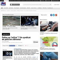 """Police ou """"milice"""" ? Un syndicat de policiers dénonce - France"""