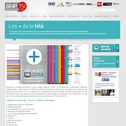 Les + de la télé - Syndicat National de la Publicité Télévisée - SNPTV