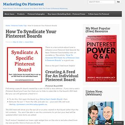 How To Syndicate Your Pinterest Boards « Marketing On Pinterest