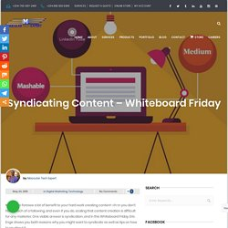 Syndicating Content – Whiteboard Friday