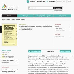 Syndication, information nomade et médias intimes