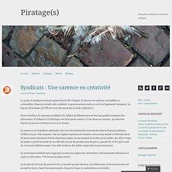 Syndicats : Une carence en créativité « Piratage(s)