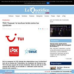 TUI/ Transat: le torchon brûle entre les syndicats – Le Quotidien du Tourisme
