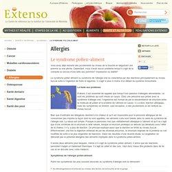 Le syndrome pollen-aliment - Allergies - Santé et nutrition