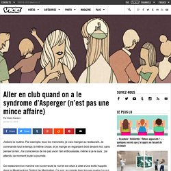 Aller en club quand on a le syndrome d'Asperger (n'est pas une mince affaire)
