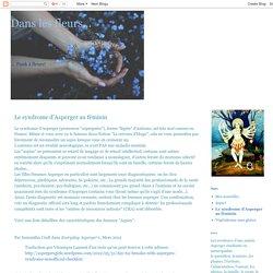 Dans les fleurs...: Le syndrome d'Asperger au féminin