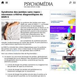 Syndrome des jambes sans repos: nouveaux critères diagnostiques du DSM-5