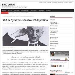 SGA, le Syndrome Général d'Adaptation – Eric Lorio