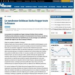 Le syndrome GoldmanSachs frappe toute la finance