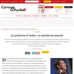 Le syndrome d' hubris : la maladie du pouvoir