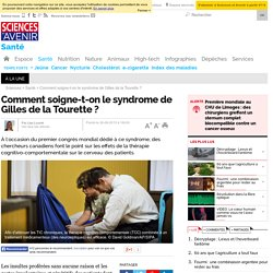 Comment soigne-t-on le syndrome de Gilles de la Tourette ?