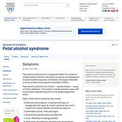 Fetal alcohol syndrome Symptoms - Diseases and Conditions