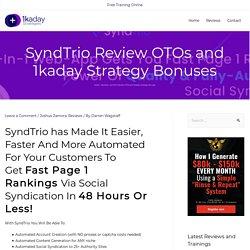 SyndTrio Review OTOs and 1kaday Strategy Bonuses