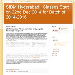 Classes Start on 22nd Dec 2014 for Batch of 2014-2016: SIBM Hyderabad: A Business School for Synergistic Academic Development