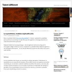 La synesthésie, modèles explicatifs (2/3)